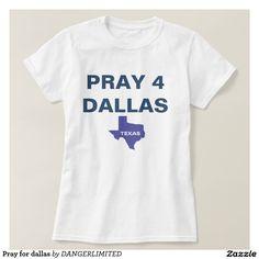 Pray for dallas t-shirt