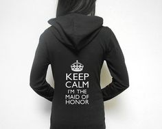 Keep Calm Im the Maid of Honor Hoodie. Bridesmaid by BrideBikini, $24.99