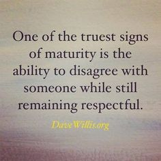 Disrespect and a sense of entitlement to be disrespectful is as immature as immature can get. It leads nowhere.