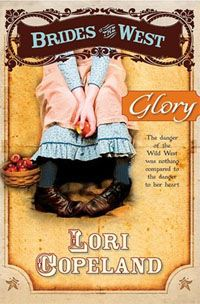 Glory: Brides of the West Book 4 by Lori Copeland