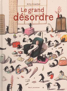 Kitty Crowther. Le Grand Désorde