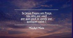 Jesus pagou um preço muito alto por Você !