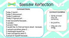 Seesaw Reflection comment helpers by Ms Seesawandmore Classroom Design, Future Classroom, Seesaw App, Kindergarten Social Studies, Notes To Parents, Classroom Procedures, Sentence Starters, 21st Century Learning, English Literature