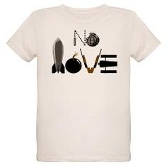 No Love Weapons Organic Kids T-Shirt> No Love Weapons> http://www.cafepress.com/helluvashirt