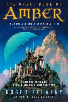 """The Great Book of Amber"" (The complete Amber Chronicles 1-10) by Roger Zelanzy (a favorite fantasy read)"