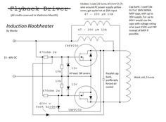 The original Mazzili flyback driver schematic was modified to work for an induction heater