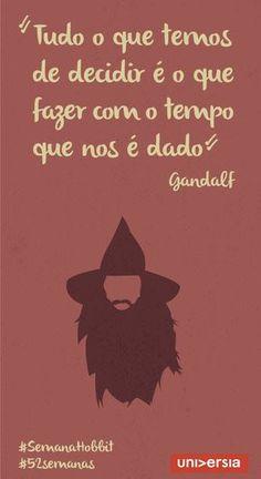 Comece o ano motivado com a primeira etapa do projeto #52 semanas Gandalf, More Than Words, Some Words, Movie Quotes, Life Quotes, O Hobbit, Inspirational Phrases, Magic Words, Jrr Tolkien