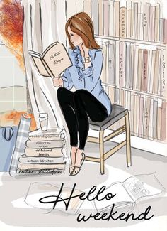 Hello Weekend :) caption and illustration of woman with a stack of books and beverage Hello Weekend, Bon Weekend, Happy Weekend, I Love Books, Books To Read, My Books, Book Quotes, Art Quotes, Rose Hill Designs