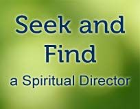 http://sdiworld.org/ Explore the online Seek and Find Guide to locate a spiritual director. Also known as spiritual companions or spiritual guides, spiritual directors help people discover how God is truly with them every day and everywhere. Around the world, spiritual direction is cultivating communities of peace and compassion through the contemplative practice of sacred listening.