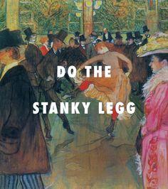When I hit the dancefloor I be–At the Moulin Rouge, The Dance (1890), Henri de Toulouse-Lautrec / Stanky Legg, GS Boyz