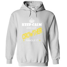 (Tshirt Best Gift) Keep Calm And Let CROWTHER Handle It Teeshirt of year Hoodies, Funny Tee Shirts