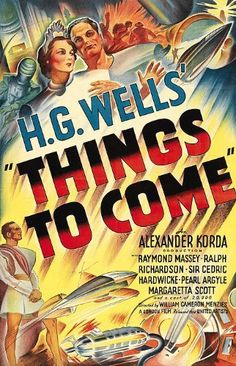 Things to Come (1936) - A WWII story BEFORE WWII.
