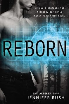 Reborn (#3 in Altered) - The Branch is in shambles, but Anna, Sam, Cas, and Nick can't rest easy. Remnants of the organization lurk unseen and the flashbacks to their old lives are only getting stronger--especially Nick's.