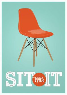I think I must have this for my office. Eames Sit with it Etsy Print. Sit with it, think on it, you know..