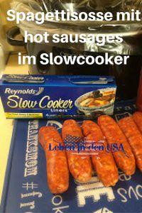 Spaghettisoße mit hot sausages aus dem Slowcooker / Schongarer / Crock Pot mit Video. Ein einfaches amerikanisches Rezept