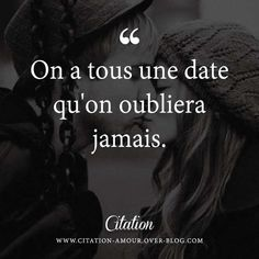 On a tous une date qu'on oubliera jamais. French Quotes, Spanish Quotes, Citation Pinterest, Relationship Questions, Relationship Tips, Plus Belle Citation, Talk About Love, Famous Books, Love Phrases