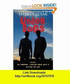 Underdogs (9780545354424) Markus Zusak , ISBN-10: 0545354420  , ISBN-13: 978-0545354424 ,  , tutorials , pdf , ebook , torrent , downloads , rapidshare , filesonic , hotfile , megaupload , fileserve