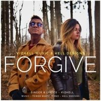 Forgive Is The Single Track By Singer Vizhell.Lyrics Of This Song Has Been Penned By Vizhell & Music Of This Song Has Been Given By Tower Beatz.
