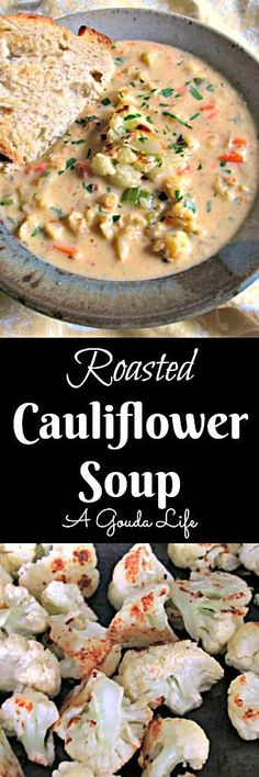 Roasted Cauliflower Soup ~ creamy, cheesy, bites of roasted cauliflower and other veggies throughout. Add a slice of bakery style bread for a great meal.