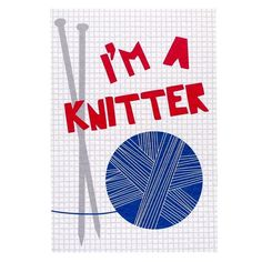 I'm A Knitter Notepad [for David's mum]