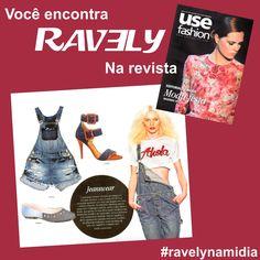 Muito show na revista Use Fashion você encontra #ravely