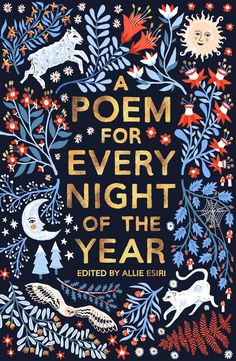 A Poem For Every Night Of The Year, edited by Allie Esiri, so you can become cultured AF. The book is a brilliant collection of 366 hilarious, heartbreaking, and beautiful poems. 29 Products That Can Help You Start 2020 On The Right Foot Book Cover Art, Book Cover Design, Book Design, Good Books, Books To Read, My Books, Illustration Book, Creation Art, Beautiful Book Covers