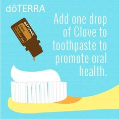 Add one drop of doTERRA Clove essential oil to toothpaste to promote oral health.