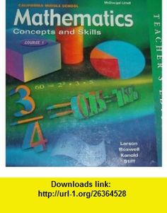 California Middle School Mathematics Concepts and Skills, Course 1(Teachers Edition) (9780618050468) Ron Larson, Laurie Boswell, Timothy D. Kanold, Lee Stiff , ISBN-10: 0618050469  , ISBN-13: 978-0618050468 ,  , tutorials , pdf , ebook , torrent , downloads , rapidshare , filesonic , hotfile , megaupload , fileserve