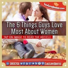 The 6 Things Guys Love Most About Women