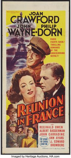 Reunion in France (MGM, Australian Daybill X War. Starring Joan Crawford, John - Available at Sunday Internet Movie Poster. John Wayne, John Carradine, Claude Rains, France Eiffel Tower, Actor John, Internet Movies, Movie Poster Art, Joan Crawford, Old Movies
