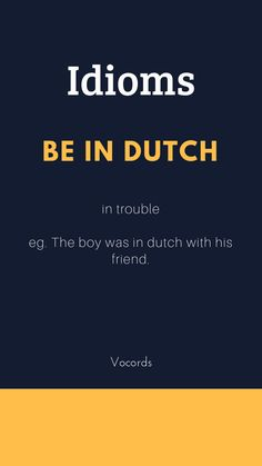 To be in dutch means to be in trouble Slang English, Learn English Grammar, English Writing Skills, Learn English Words, English Idioms, English Phrases, English Language, Good Vocabulary Words, Vocabulary Journal