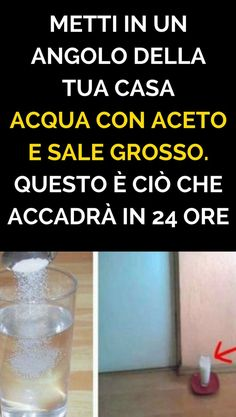 Put in a corner of your house Acqua con Aceto and Sale Grosso. This is what will happen in 24 hours - Home Cleaning
