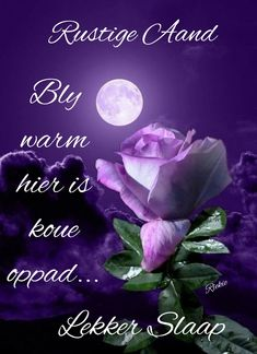 Goeie Nag, Afrikaans Quotes, Morning Greeting, Messages, Night, Winter, Winter Time, Text Posts