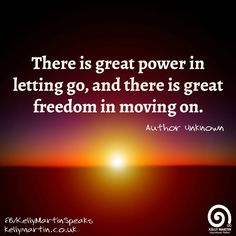 There is great power in letting go, and there is great freedom in moving on. ~ AUTHOR UNKNOWN. #quote #letgo #freedom #wisdom