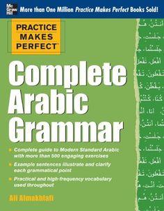 Practice Makes Perfect Complete Arabic Grammar by Ali Almakhlafi http://www.amazon.com/dp/0071759719/ref=cm_sw_r_pi_dp_CP.vub1XVB0C3