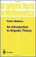 An Introduction to Ergodic Theory (Graduate Texts in Mathematics)