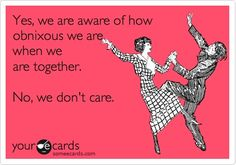 This is so us!  @Gisselle Rivera