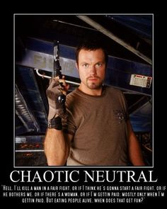 Chaotic neutral: the most entertaining alignment. (You know I'm right.)
