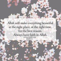 ..... Always have faith in Allah.