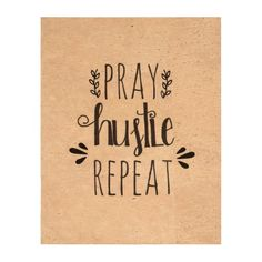 Pray Hustle Repeat Hand Lettered Cork Paper Print