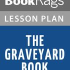 The+Graveyard+Book+lesson+plan+contains+a+variety+of+teaching+materials+that+cater+to+all+learning+styles.+Inside+you'll+find+30+Daily+Lessons,+20+...