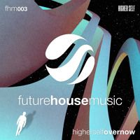 Higher Self - Over Now (Free Download) by Future House Music on SoundCloud