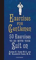 Exercises for Gentlemen: 50 Exercises to Do With Your Suit On