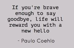 yes life will reward the brave