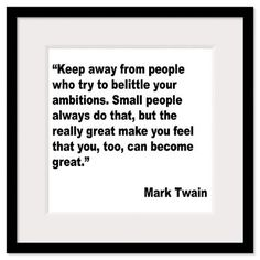 Great quote about surrounding yourself with good people! Mark Twain