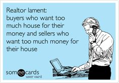 A Realtor's Lament. Funny real estate humor, house and home humor.