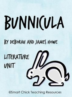 Bunnicula, by Deborah & James Howe, HUGE Literature Unit. (Smart Chick)