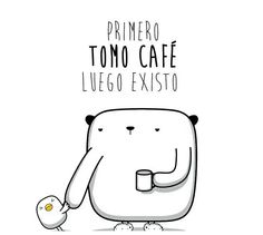 Café, luego existo.