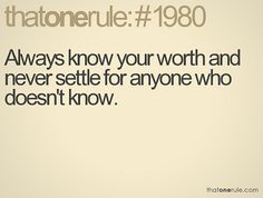 Always know your worth.