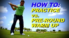 Golf Tips: Practice vs. Pre-round Warmup Strategy | PGA.com. Important to know the difference.